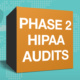 Preparing for Phase 2 HIPAA Audit Compliance