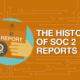 The History of SOC 2 Reports