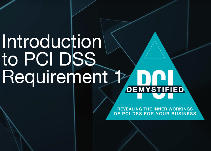 Introduction to PCI DSS Requirement 1 - PCI Demystified