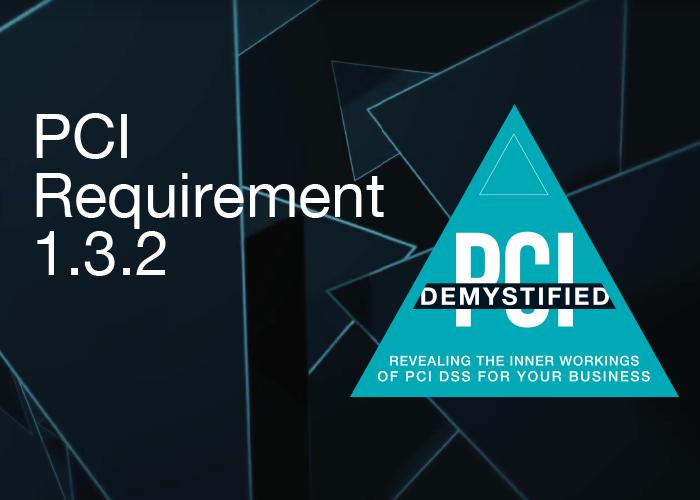 PCI DSS Requirement 1.3.2: Limit Inbound Internet Traffic