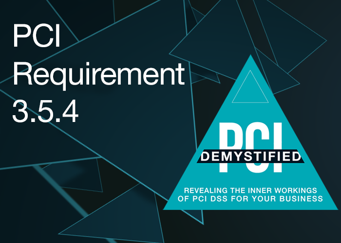 PCI Requirement 3.5.4 Store Cryptographic Keys in the Fewest Possible Locations