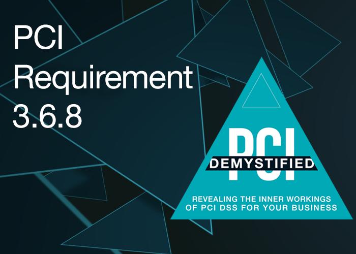 PCI Requirement 3.6.8 Key-Custodian Responsibilities