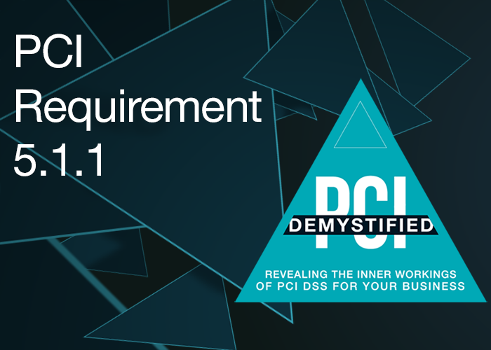 PCI Requirement 5.1.1