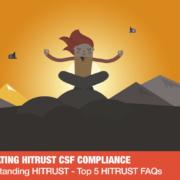 Understanding HITRUST - Top 5 HITRUST FAQs