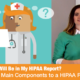 What Will Be in My HIPAA Report? The 4 Main Components to a HIPAA Report