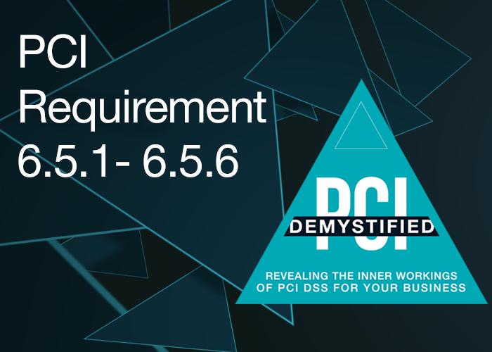 PCI Requirement 6.5.1 - 6.5.6 Recap