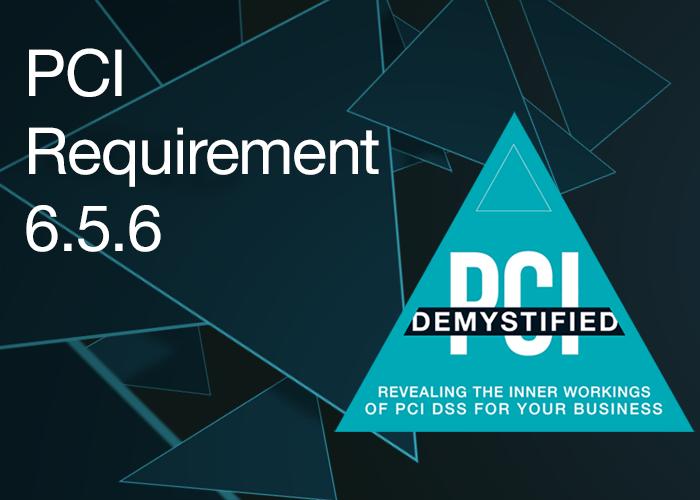 "PCI Requirement 6.5.6 – All ""High Risk"" Vulnerabilities"