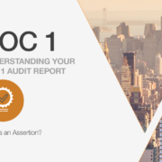Understanding Your SOC 1 Audit Report: What is an Assertion?