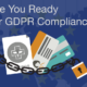 Are You Ready for GDPR Compliance?