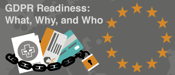GDPR Readiness: What, Why, and Who