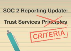 SOC 2 Reporting Update: 2017 Trust Services Criteria