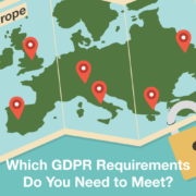 Which GDPR Requirements Do You Need to Meet?