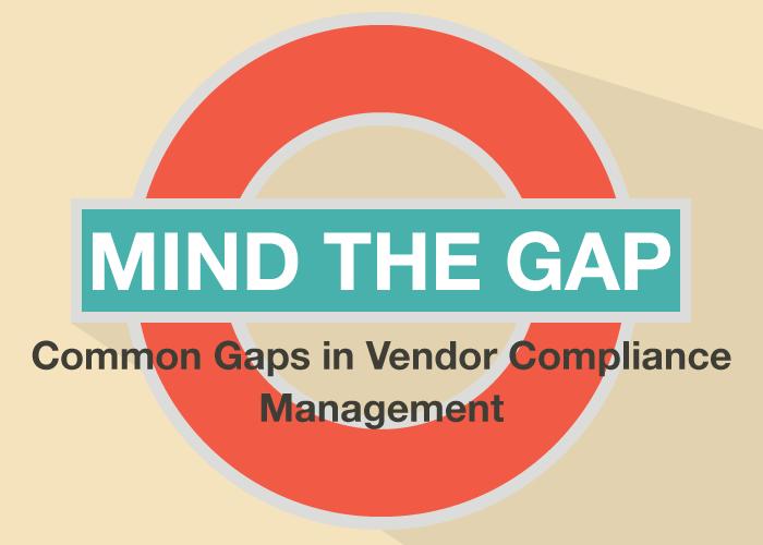 Common Gaps in Vendor Compliance Management