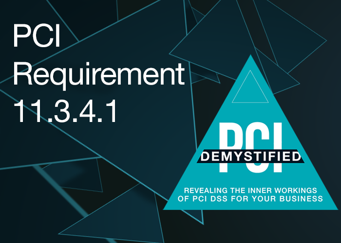 PCI Requirement 11.3.4.1 –Additional Requirement for Service Providers Only: If Segmentation is Used, Confirm PCI DSS Scope by Performing Penetration Testing on Segmentation Controls at Least Every Six Months and After Any Changes