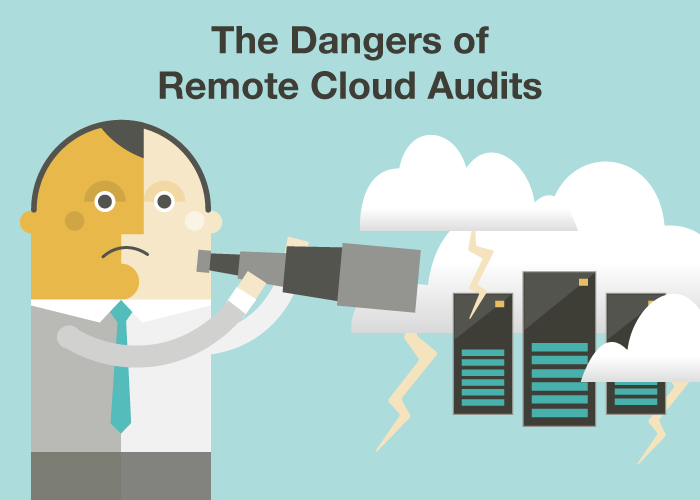The Dangers of Remote Cloud Audits