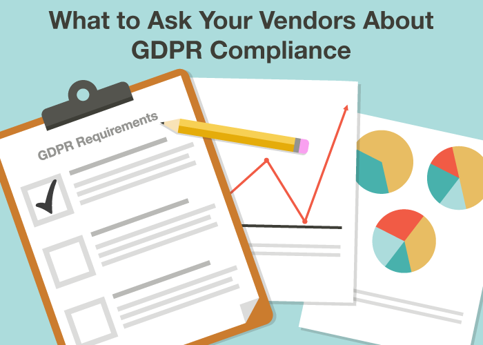 What to Ask Your Vendors About GDPR Compliance