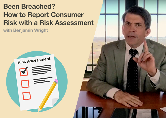 Been Breached? How to Report Consumer Risk with a Risk Assessment