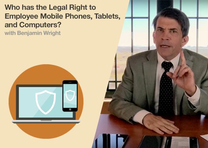 Who has the Legal Right to Employee Mobile Phones, Tablets, and Computers?
