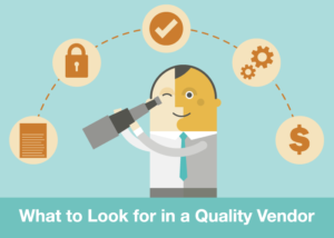What to Look for in a Quality Vendor