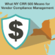 What NY CRR 500 Means for Vendor Compliance Management