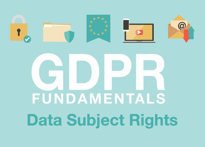 GDPR Fundamentals: Data Subject Rights