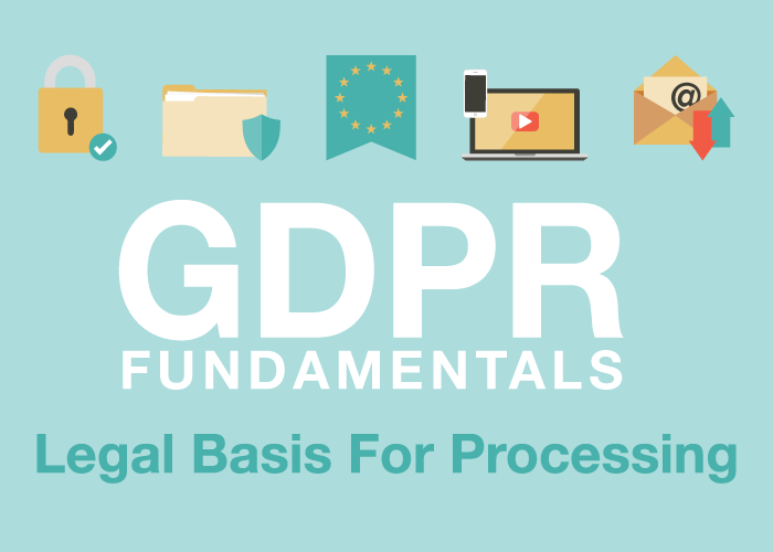 GDPR Fundamentals: Legal Basis For Processing