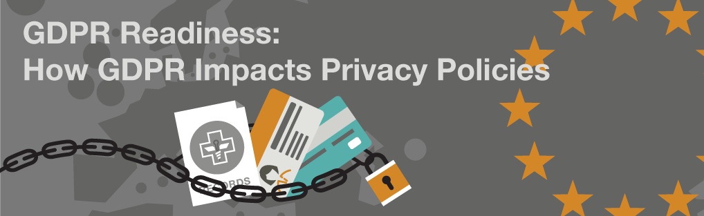 GDPR Readiness: How GDPR Impacts Privacy Policies
