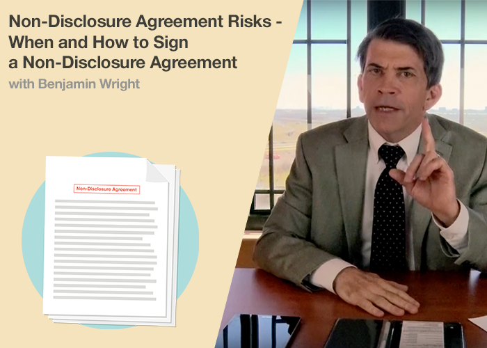 Non-Disclosure Agreement Risks - When and How to Sign a Non-Disclosure Agreement
