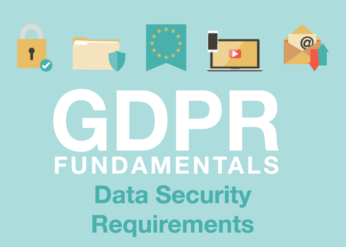 GDPR Fundamentals: Data Security Requirements