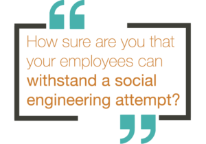 Penetration Testing - How sure are you that your employees can withstand a social engineering attempt?