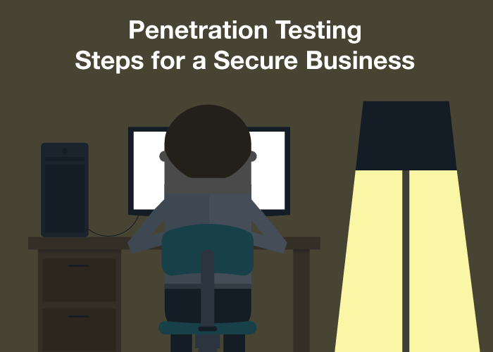 Penetration Testing Steps for a Secure Business
