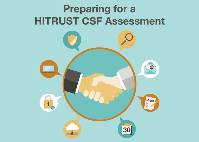 Preparing for a HITRUST CSF Assessment