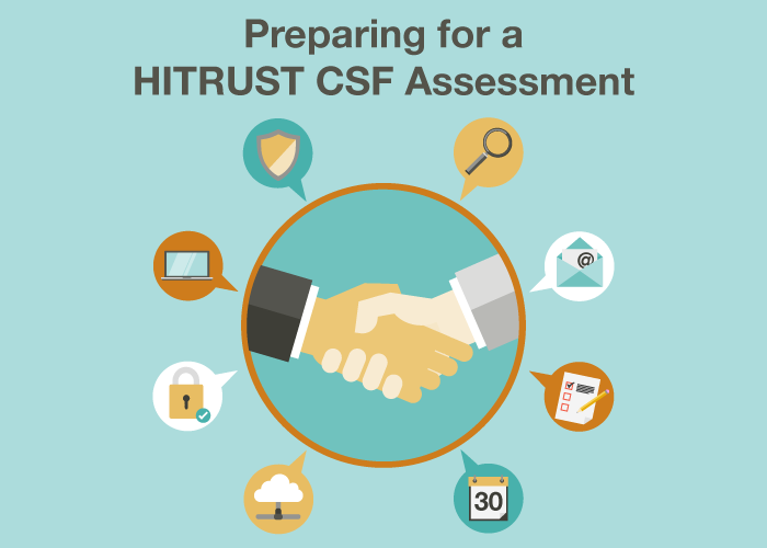 Preparing for a HITRUST CSF Assessment