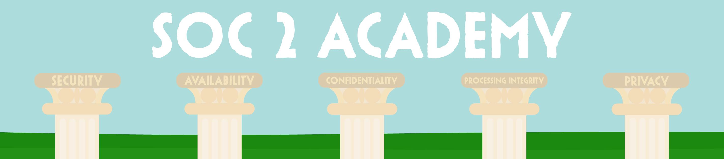 SOC 2 Academy: SOC 2 Video Series
