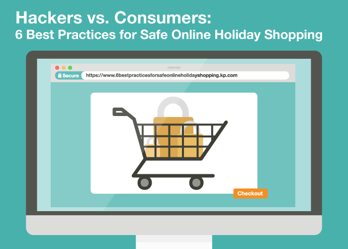 Hackers vs. Consumers: 6 Best Practices for Safe Online Holiday Shopping