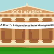 SOC 2 Academy: A Board's Independence from Management