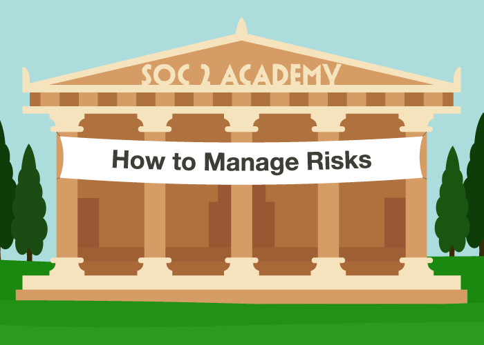 SOC 2 Academy: How to Manage Risks