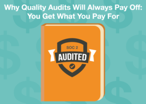 Why Quality Audits Will Always Pay Off: You Get What You Pay For