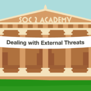 SOC 2 Academy: Dealing with External Threats
