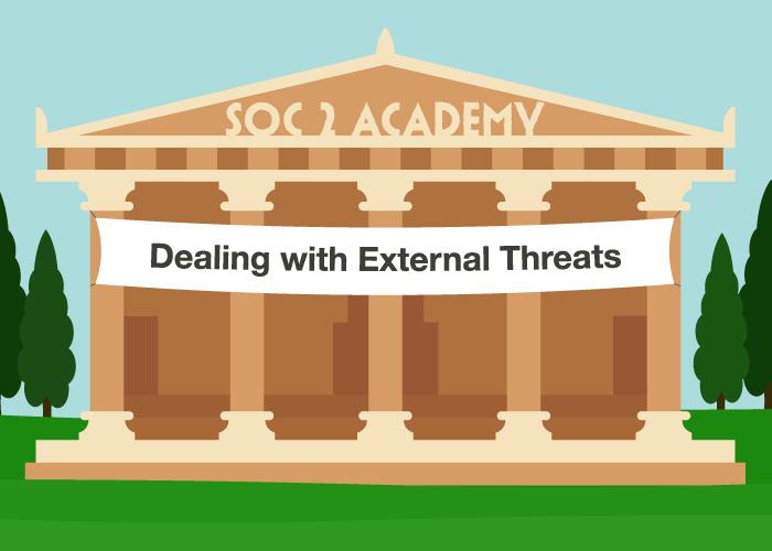 SOC 2 Academy: Dealing with External Threats