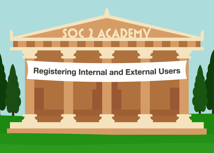 SOC 2 Academy: Registering Internal and External Users