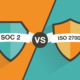 SOC 2 vs. ISO 27001: Which One Do You Need?