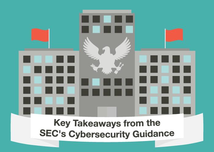 Key Takeaways from the SEC's Cybersecurity Guidance