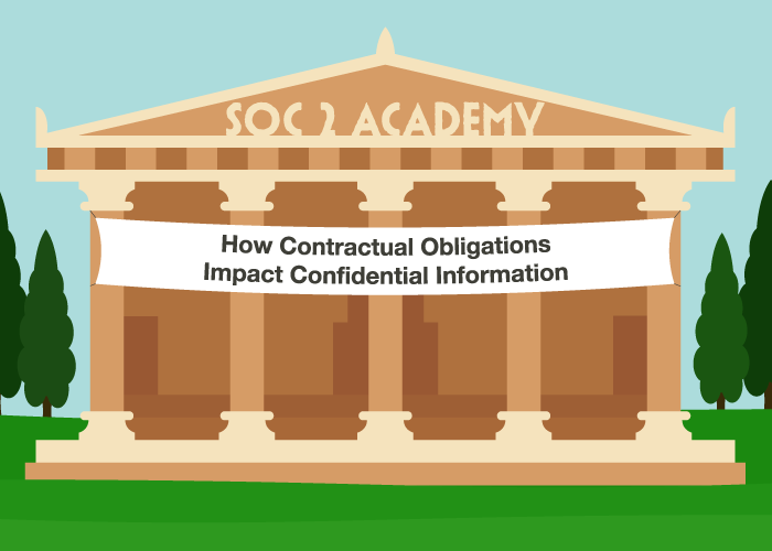 SOC 2 Academy: How Contractual Obligations Impact Confidential Information
