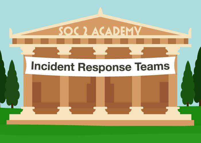 SOC 2 Academy: Incident Response Teams