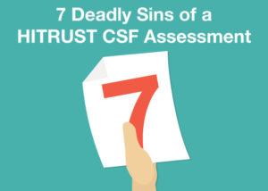 7 Deadly Sins of a HITRUST CSF Assessment
