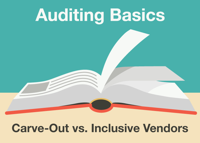Auditing Basics: Carve-Out vs. Inclusive Vendors