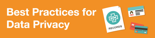 Best Practices for Data Privacy - How Can You Establish an Effective Internal Privacy Framework?