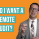 Onsite Visits vs. Remote Audits