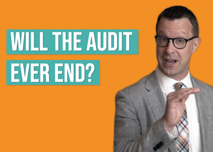 How to Avoid a Never-Ending Audit